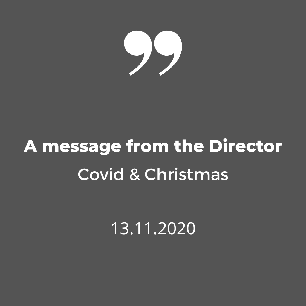 A message from the Director – Lockdown 2.0, Christmas and a Thank You
